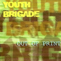 Purchase Youth Brigade - Out Of Print (Deluxe Edition)