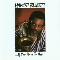 Purchase Hamiet Bluiett - If You Have To Ask...You Don't Need To Know