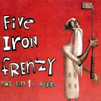Purchase Five Iron Frenzy - The End Is Near CD2