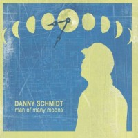 Purchase Danny Schmidt - Man Of Many Moons
