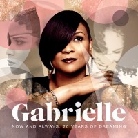 Purchase Gabrielle - Now And Always: 20 Years Of Dreaming (Greatest Hits)