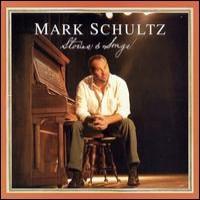 Purchase Mark Schultz - Stories & Songs