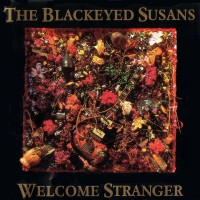 Purchase The Blackeyed Susans - Welcome Stranger