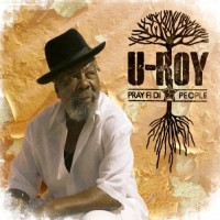 Purchase U-Roy - Pray Fi Di People