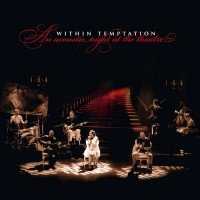 Purchase Within Temptation - An Acoustic Night At The Theatre (Live In Eindhoven 2008)