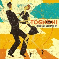 Purchase Rob Tognoni - Boogie Like You Never Did