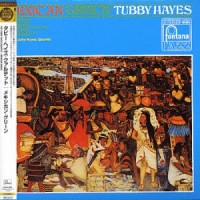 Purchase Tubby Hayes - Mexican Green (Vinyl)