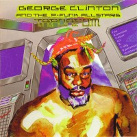 Purchase George Clinton - T.A.P.O.A.F.O.M. (With The P-Funk Allstars)