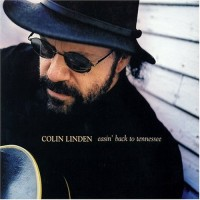 Purchase Colin Linden - Easin' Back To Tennessee