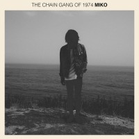 Purchase The Chain Gang Of 1974 - Miko (CDS)