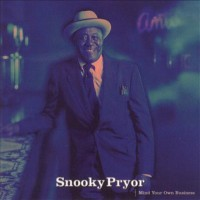 Purchase Snooky Pryor - Mind Your Own Business