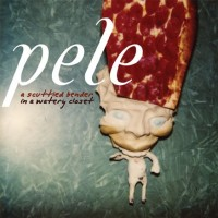 Purchase pele - A Scuttled Bender In A Watery Closet CD1