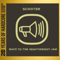 Purchase Scooter - Back To The Heavyweight Jam (20 Years Of Hardcore Expanded Edition) CD2