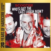 Purchase Scooter - Who's Got The Last Laugh Now? (20 Years Of Hardcore Expanded Edition) CD1