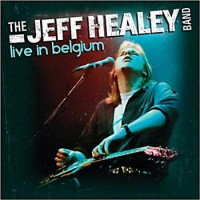 Purchase The Jeff Healey Band - Live In Belgium