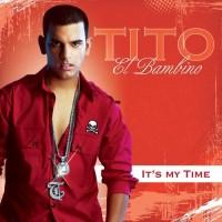 Purchase Tito El Bambino - It's My Time