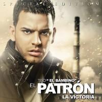 Purchase Tito El Bambino - El Patron (La Victoria) (Special Edition)