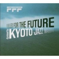 Purchase Kyoto Jazz Massive - Fueled For The Future