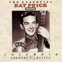 Purchase Ray Price - The Essential Ray Price (1951-1962)