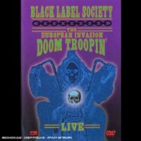 Purchase Black Label Society - The European Invasion - Doom Troopin' Live CD2