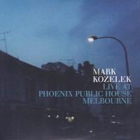 Purchase Mark Kozelek - Live At Phoenix Public House Melbourne