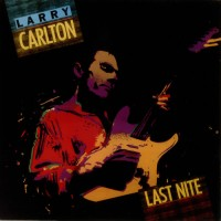 Purchase Larry Carlton - Last Nite