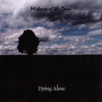 Purchase Mistress of the Dead - Dying Alone (Demo)