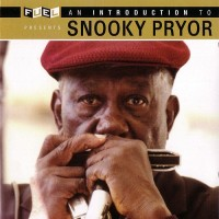 Purchase Snooky Pryor - An Introduction To Snooky Pryor