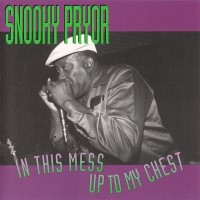 Purchase Snooky Pryor - In This Mess Up To My Chest