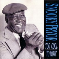 Purchase Snooky Pryor - Too Cool To Move