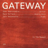 Purchase Jack DeJohnette - Gateway: In The Moment (With John Abercrombie & Dave Holland) (Remastered 2000) CD3
