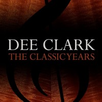 Purchase Dee Clark - The Classic Years CD1