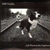 Purchase Bobb Trimble - Life Beyond The Doghouse