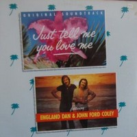 Purchase England Dan & John Ford Coley - Just Tell Me You Love Me
