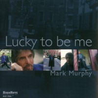 Purchase Mark Murphy - Lucky To Be Me