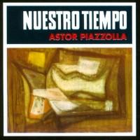 Purchase Astor Piazzolla - Nuestro Tiempo (Vinyl)