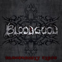 Purchase Bloodgood - Dangerously Close