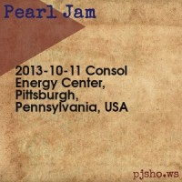 Purchase Pearl Jam - 2013-10-11, Consol Energy Center, Pittsburgh, Pennsylvania, Usa