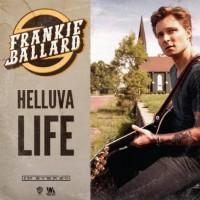 Purchase Frankie Ballard - Helluva Life (CDS)