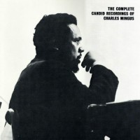 Purchase Charles Mingus - The Complete Candid Recordings Of Charles Mingus (Reissued 1989) CD3