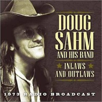 Purchase Doug Sahm - Inlaws And Outlaws: 1973 Radio Brodcast