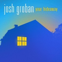 Purchase Josh Groban - Your Hideaway (CDS)
