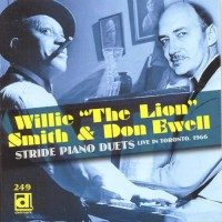Purchase Willie Smith - Stride Piano Duets (Live In Toronto, 1966) (With Don Ewell)