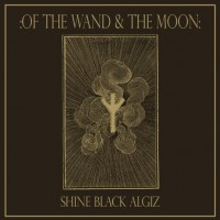 Purchase Of The Wand & The Moon - Shine Black Algiz (CDS)