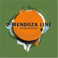 Purchase The Mendoza Line - Full Of Light And Full Of Fire