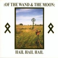 Purchase Of The Wand & The Moon - Hail Hail Hail (EP)