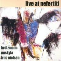 Purchase Peter Brotzmann - Live At Nefertiti