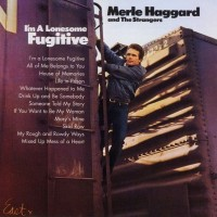 Purchase Merle Haggard - I'm A Lonesome Fugitive (With The Strangers) (Remastered 2001)