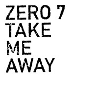 Purchase Zero 7 - Take Me Awayn (CDS)