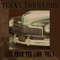 Purchase Texas Tornados - Live From The Limo Vol. 1